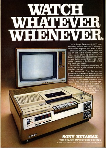 Advertisement Sony Betamax – The Leader in Videorecording, Watch Whatever Whenever